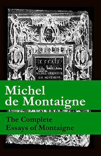 michel de montaigne the complete essays pdf Michel de montaigne was one of the most influential figures of the renaissance, singlehandedly responsible for presents the complete essays of the 16th century french aristocrat and renaissance scholar, the first and most isbn10 : oclc:3399232 , isbn13.
