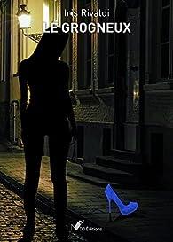 Le Grogneux par Iris Rivaldi
