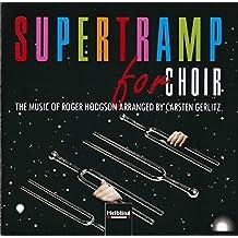 Supertramp for Choir. Audio-CD/CD-ROM: The Music of Roger Hodgson arranged by Carsten Gerlitz (SATB/SSATB)