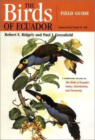 The Birds of Ecuador: Field Guide by Ridgely, Robert S., Greenfield, Paul J. (2001) Paperback