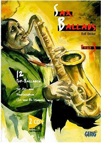 Sax Ballads / Sax Ballads, Band 3: 12 Pop-Balladen für Alt- und Tenorsaxophon (Bb- und Eb-Stimmen)