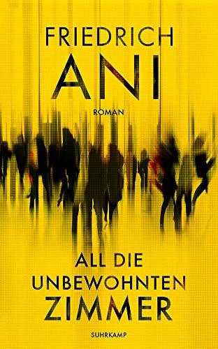 Buchseite und Rezensionen zu 'All die unbewohnten Zimmer' von Friedrich Ani
