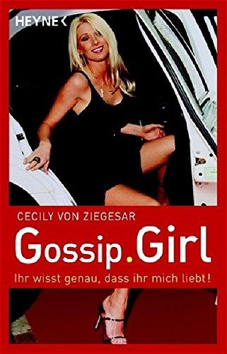 Gossip Girl 02. Ihr wißt genau, dass ihr mich liebt!