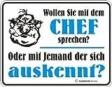 Wollen Sie mir dem Chef - Blech-Schild Blechschild mit Spruch, 4 Saugnäpfe - Grösse 22x17 cm
