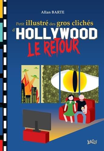 Petit illustré gros clichés d'Hollywood Le retour