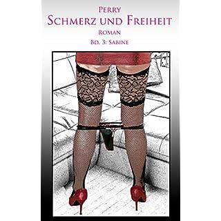 Schmerz und Freiheit: Band 3: Sabine (German Edition)