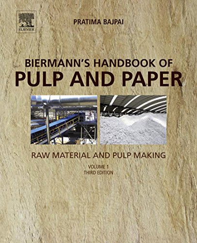 Biermann's Handbook of Pulp and Paper: Volume 1: Raw Material and Pulp Making (English Edition)