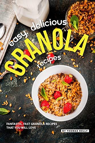 Protein Oat Bar Peanut Butter (Easy, Delicious Granola Recipes: Fantastic, Fast Granola Recipes That You Will Love (English Edition))