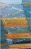 Sur le pont d'Oceanside: Une Française en Californie