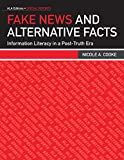 Fake News and Alternative Facts: Information Literacy in a Post-Truth Era (Ala Editio...