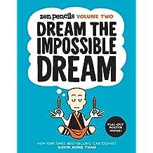 Zen Pencils: Volume Two: Dream the Impossible Dream