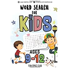 Word Search for Kids Ages 9-12: Word search puzzles for Kids Activity books Ages 9-12 Grade Level 4 5 6 7: Volume 1 (Word Search books for kids 9-12 - ... First word search hidden words puzzles!!)