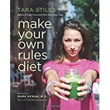 Make Your Own Rules Diet by Tara Stiles (2016-01-05)