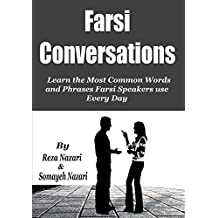 Farsi Conversations: Learn the Most Common Words and Phrases Farsi Speakers use Every Day (English Edition)