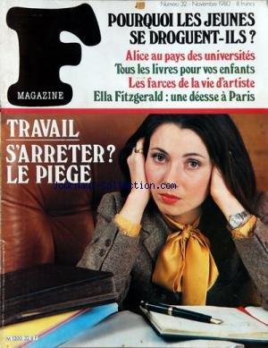f-magazine-no-32-du-01-11-1980-travail-s-39-arreter-le-piege-pourquoi-les-jeunes-se-droguent-ils-alice-au-pays-des-universites-tous-les-livres-pour-vos-enfants-les-farces-de-la-vie-d-39-artiste-ella-fitzgerald-une-deesse-a-paris