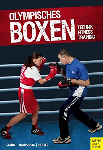Olympisches Boxen: Technik - Fitness - Training