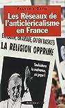 Les réseaux de l'anticléricalisme en France par David