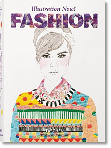 Illustration Now! Fashion (Bibliotheca Universalis) (Mode-illustration-kunst)