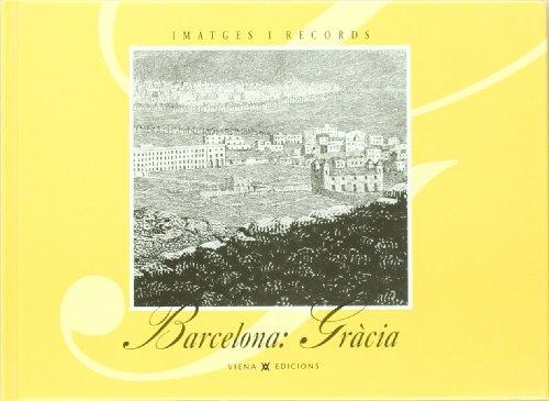 Descargar Libro Barcelona, gràcia (IMATGES I RECORDS) de Ajuntament Barcelona