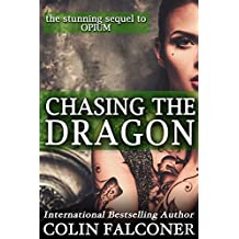 Chasing the Dragon: a story of love, redemption and the Chinese triads (Opium Book 2) (English Edition)