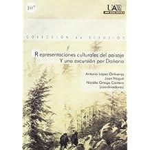 Representaciones culturales del paisaje. Y una excursión por Doñana (Colección de Estudios)