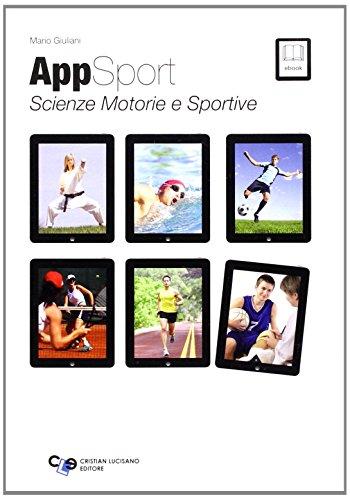 Appsport. Scienze motorie e sportive. Con e-book. Con espansione online. Per le Scuole superiori