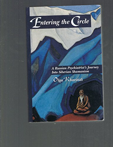 Entering the Circle: A Russian Psychiatrist's Journey into Liberiian Shamanism by Olga Kharitidi (1-Oct-1995) Paperback