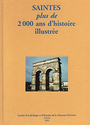 Saintes : Plus de 2000 ans d'histoire illustrée par Rayssiguier Pierre