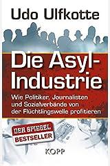 Die Asyl-Industrie Gebundene Ausgabe