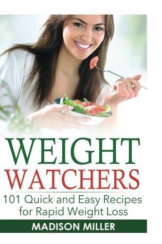weight-watchers-101-quick-and-easy-recipes-for-rapid-weight-loss