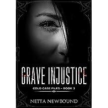 Grave Injustice (Cold Case Files Book 3)