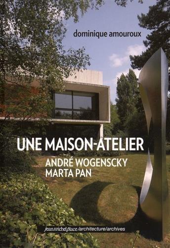 Une maison atelier par Dominique Amouroux