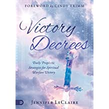 Victory Decrees: Daily Prophetic Strategies for Spiritual Warfare Victory (English Edition)