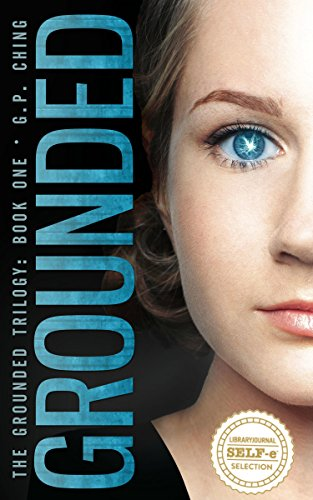 Grounded (The Grounded Trilogy Book 1) by G.P. Ching