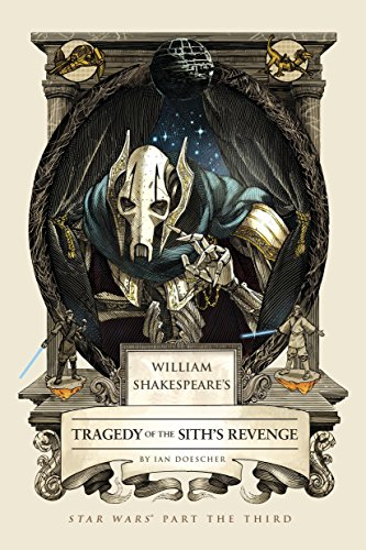 s Tragedy of the Sith's Revenge: Star Wars Part the Third (William Shakespeare's Star Wars, Band 3) (Dooku Star Wars)