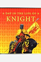 A Day in the Life of A Knight Paperback
