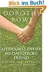 My Dearest Enemy, My Dangerous Friend...