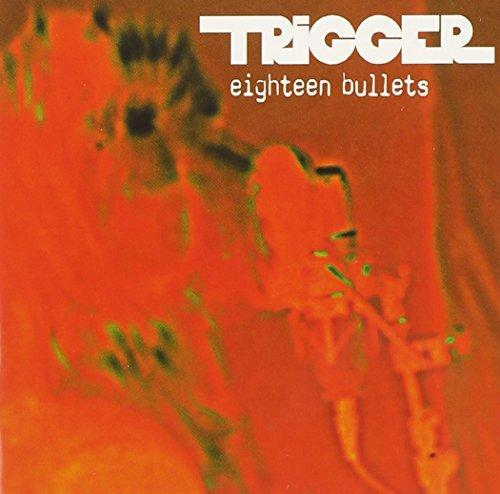 Eighteen Bullets by Trigger