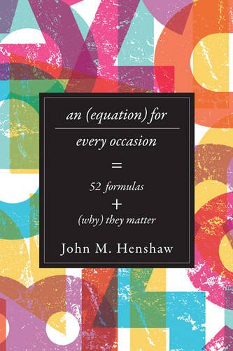 An Equation for Every Occasion: Fifty-Two Formulas and Why They Matter por John M. Henshaw