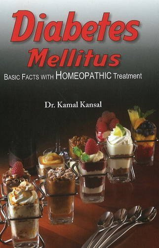 Diabetes Mellitus - Rev. Ed (Basic Facts with Homeopathic Treatment) by Kamal Kansal (1999) Paperback