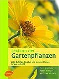 Lexikon der Gartenpflanzen: Sträucher und Bäume, Stauden, Sommerblumen