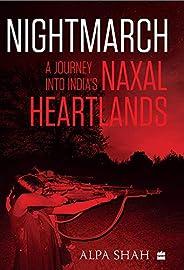 Nightmarch: A Journey into India's Naxal Heartl