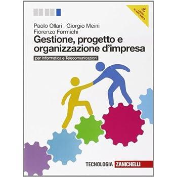 Gestione, Progetto E Organizzazione D'impresa. Per Le Scuole Superiori. Con E-Book
