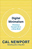 Digital Minimalism (MR-EXP): On Living Better with Less Technology - Cal Newport