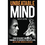 Unbeatable Mind: Forge Resiliency and Mental Toughness to Succeed at an Elite Level (Third Edition)