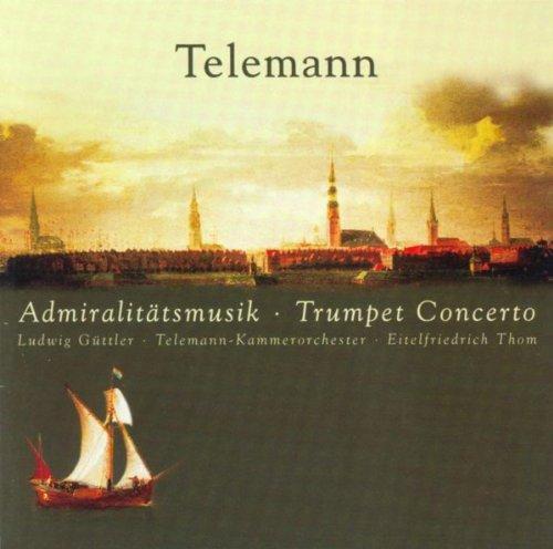 Telemann: Admiralty Music & Trumpet Conncerto