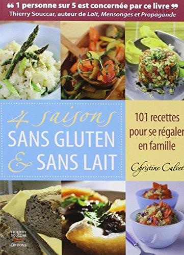 Quatre saisons sans gluten et sans lait par Christine Calvet