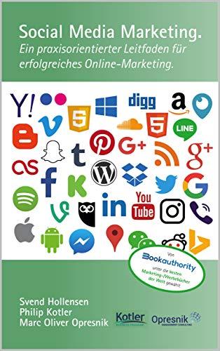 Social Media Marketing: Ein praxisorientierter Leitfaden für erfolgreiches Online-Marketing (Opresnik Management Guides 10)