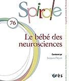 Spirale, N° 76, Décembre 2015 - Le bébé des neurosciences