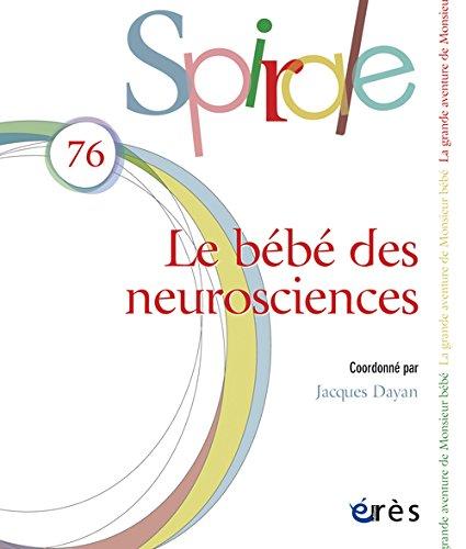 Spirale, N° 76, Décembre 2015 : Le bébé des neurosciences